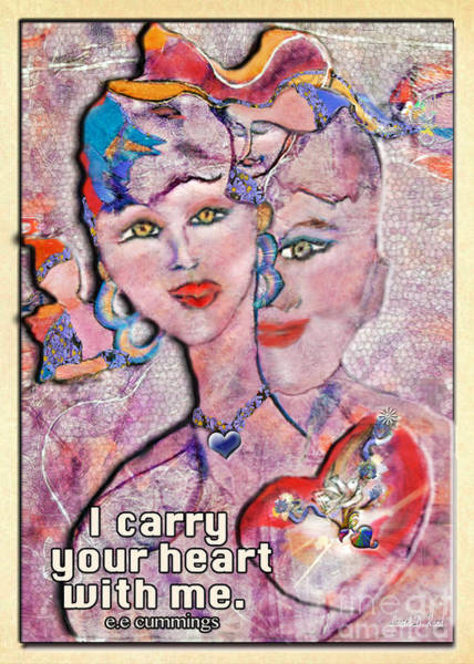 Essence Digital Art - I Carry Your Heart With Me by Laurel D Rund