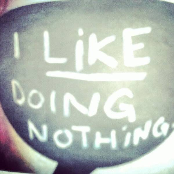 Life Wall Art - Photograph - I Like Doing #nothing #lazy #student by Abdelrahman Alawwad