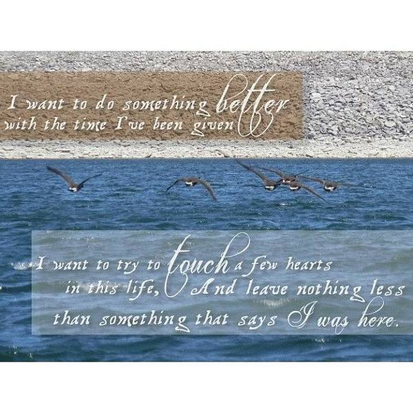 Wall Art - Photograph - I Was Here // Lady Antebellum • by Traci Beeson