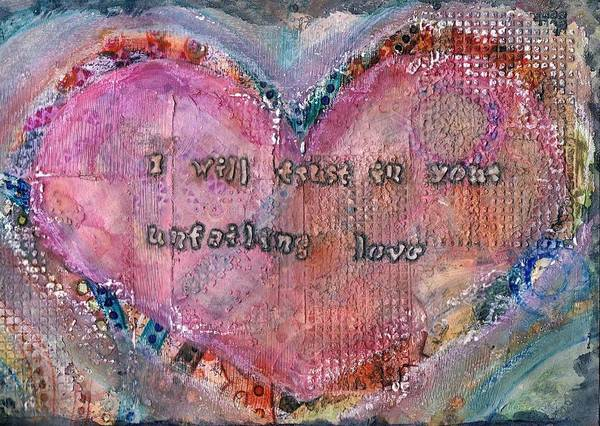 Faith Healing Mixed Media - I Will Trust In Your Unfailing Love by Cassandra Donnelly