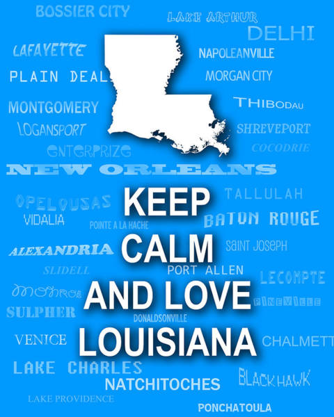 Baton Rouge Digital Art - Keep Calm And Love Louisiana State Map City Typography by Keith Webber Jr