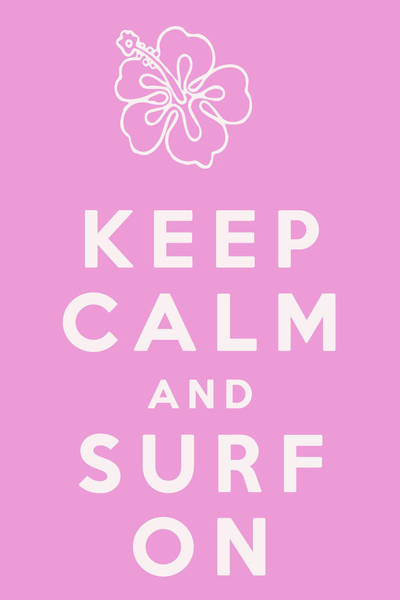 Pink And White Digital Art - Keep Calm And Surf On by Georgia Fowler