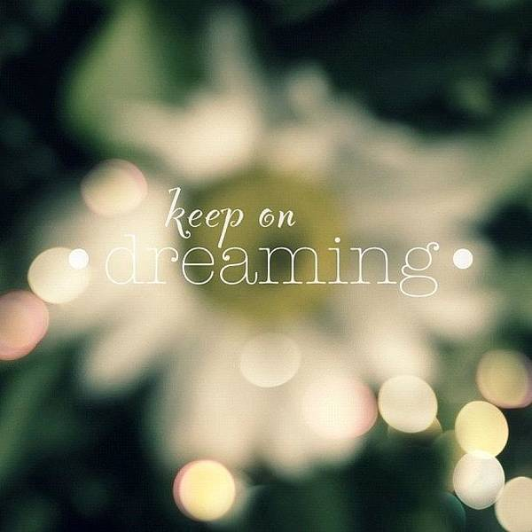 Keep On Dreaming.✨ ... Daisy Edit Art Print