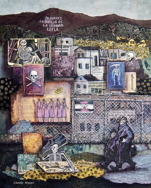 Fence Mixed Media - La Muerte En Juarez Death In Juarez by Candy Mayer