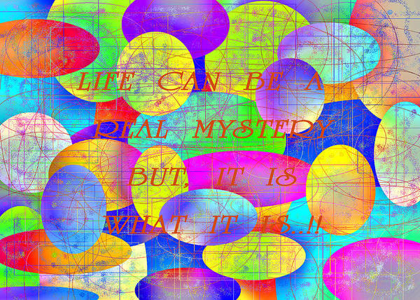 What Is Life Digital Art - Life Can Be A Real Mystery by Carl Deaville