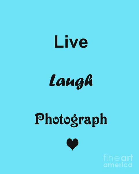 Photograph - Live Laugh Photograph by Traci Cottingham