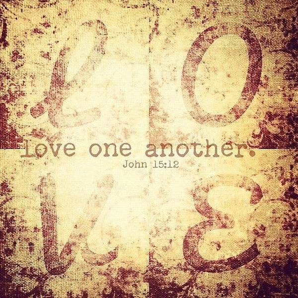 Love One Another. John 15:12💗 Art Print