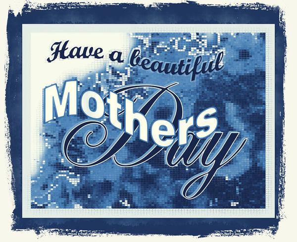 Digital Art - Mothers Day In Blue by Susan Kinney