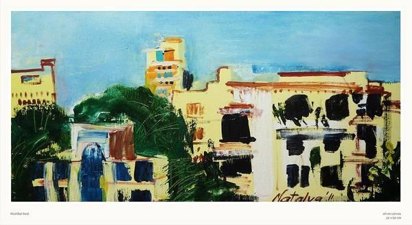 Mumbai Painting - Mumbai Heat  by Natalya  Bhasin