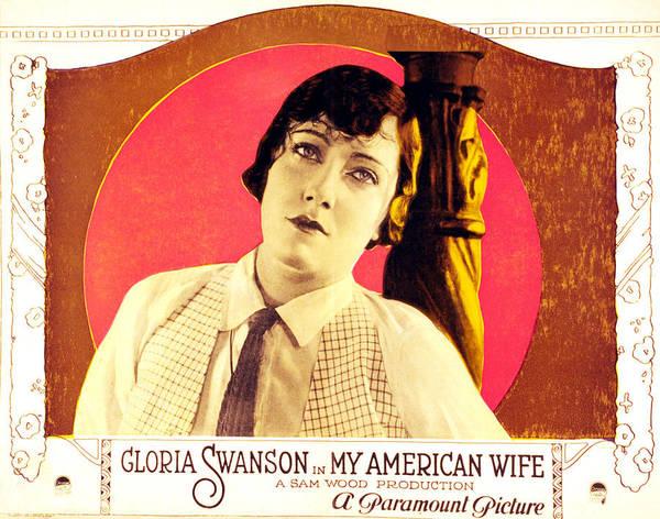 Gloria Swanson Photograph - My American Wife, Gloria Swanson, 1922 by Everett