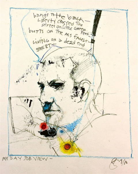 Drawing - My Day Job View  Of Which I Do Not Have And Thats Not Even Me by Cliff Spohn