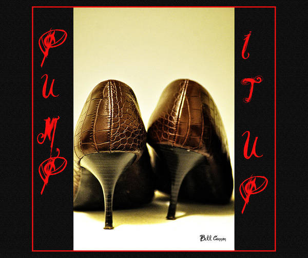 Wall Art - Photograph - Pump It Up by Bill Cannon