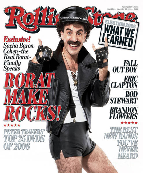 Wall Art - Photograph - Rolling Stone Cover - Volume #1014 - 11/30/2006 - Borat by Robert Trachtenberg