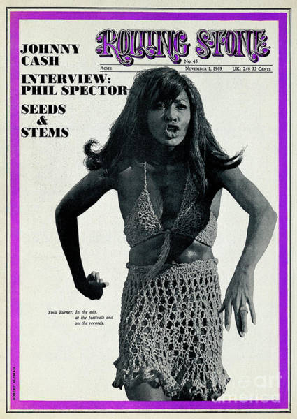 Wall Art - Photograph - Rolling Stone Cover - Volume #45 - 11/1/1969 - Tina Turner by Robert Altman