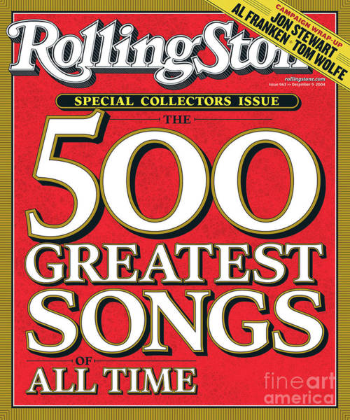 Song Wall Art - Photograph - Rolling Stone Cover - Volume #963 - 12/9/2004 - The 500 Greatest Songs Of All-time by Typographical