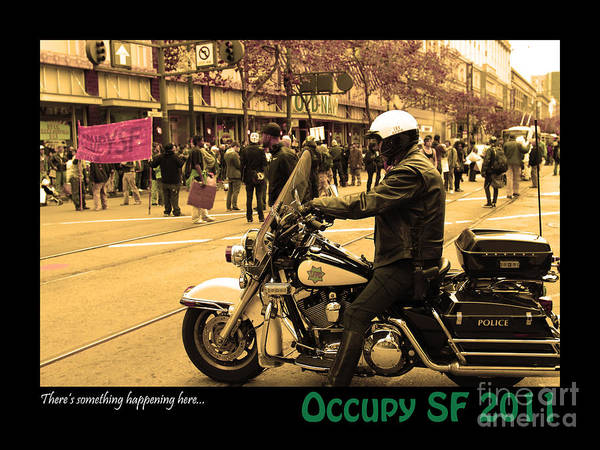 Photograph - Theres Something Happening Here . Occupy Sf 2011 by Wingsdomain Art and Photography