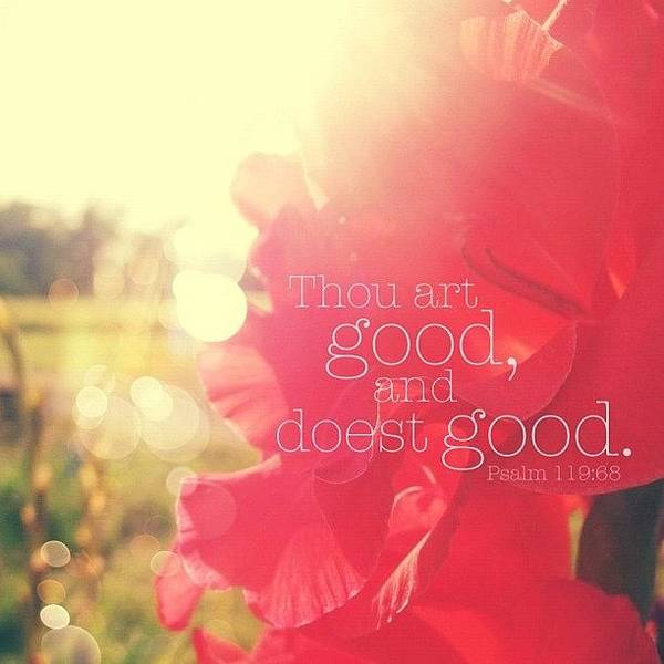 thou Art Good, And Doest Good... Art Print