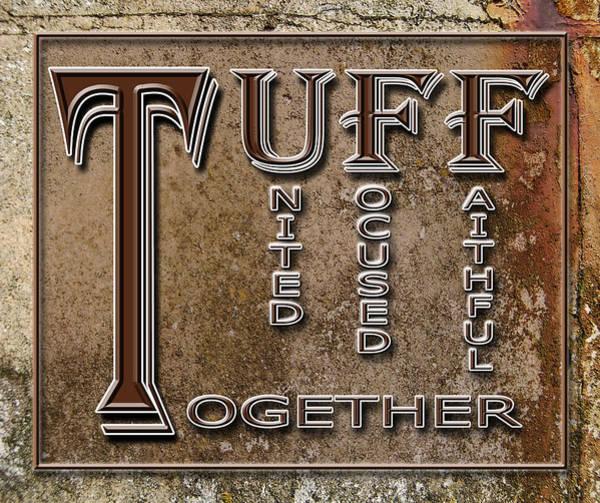 Tuff Wall Art - Digital Art - Tuff by Carolyn Marshall
