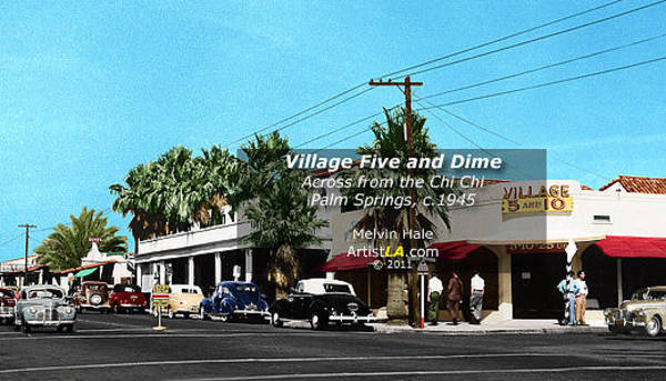 Wall Art - Painting - Village Five And Dime Palm Springs C1945  by Melvin Hale PhD - ArtistLA