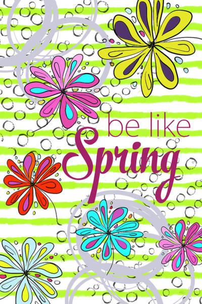 Digital Art - Be Like Spring by Ramona Murdock