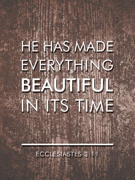 Scripture Mixed Media - Bible Verses Art - Ecclesiates 3 11 by Studio Grafiikka