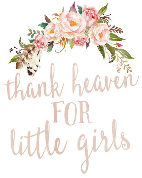 For Digital Art - Boho Blush Thank Heaven For Little Girls Nursery Watercolor Decor by Pink Forest Cafe