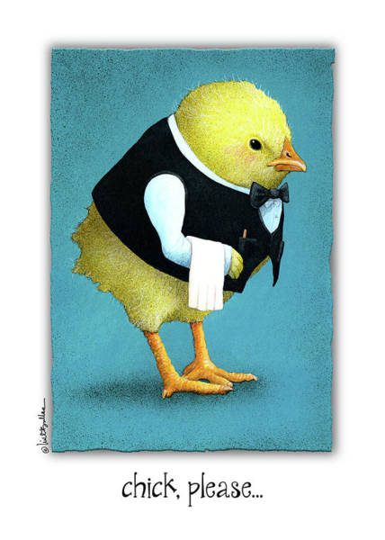 Chick Painting - Chick, Please... by Will Bullas