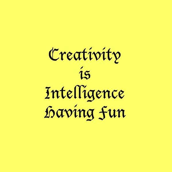 Photograph - Creativity Is Intelligence Having Fun 5429.02 by M K Miller