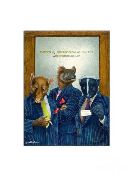 Painting - Dewey, Cheetum And Howe... by Will Bullas