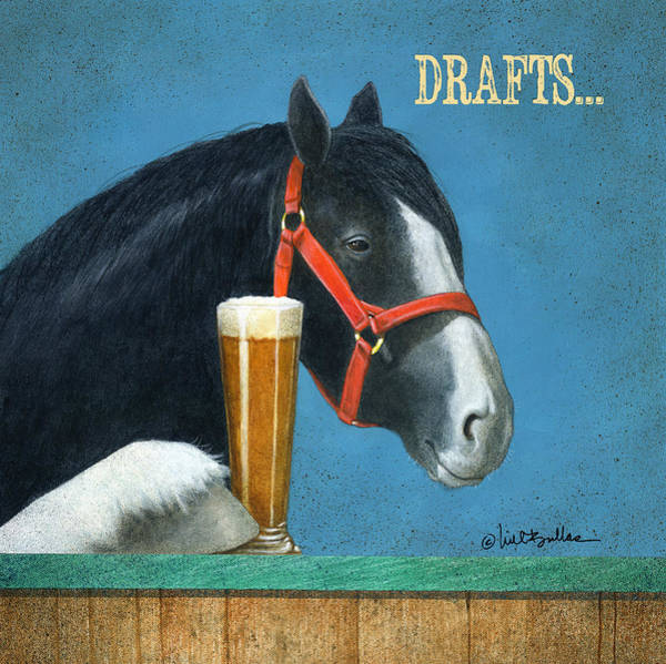 Draft Painting - Drafts... by Will Bullas