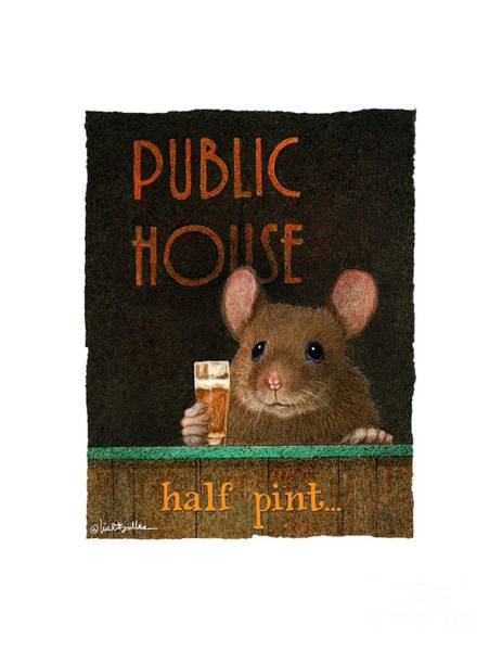 Painting - Half Pint... by Will Bullas
