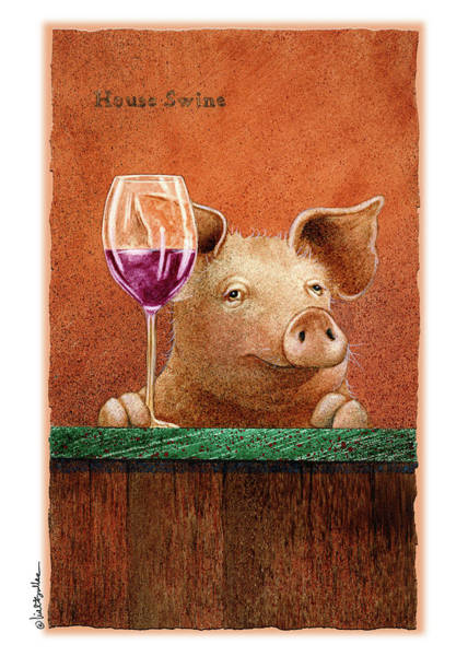 White Wine Wall Art - Painting - House Swine... by Will Bullas