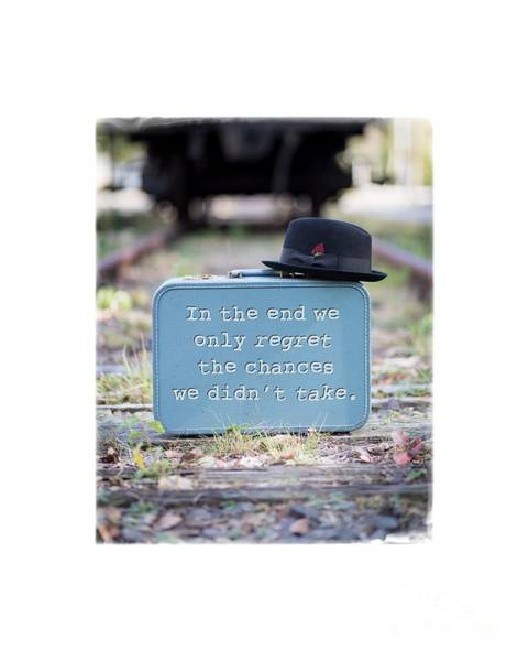 Top Hat Photograph - In The End We Only Regret The Chances We Didn't Take by Edward Fielding