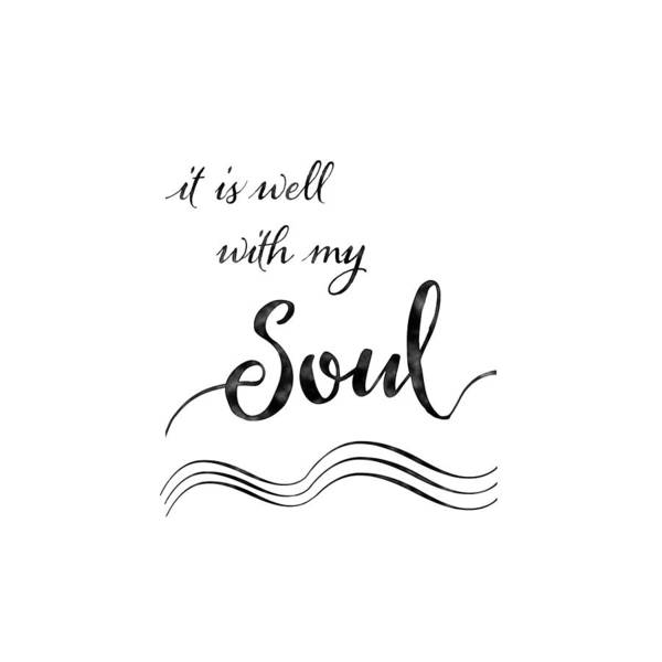 Uplift Painting - Inspirational Typography Script Calligraphy - It Is Well With My Soul by Audrey Jeanne Roberts