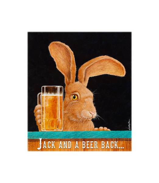 Rabbit Painting - Jack And A Beer Back... by Will Bullas