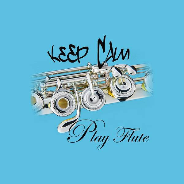 Photograph - Keep Calm Play Flute  by M K Miller