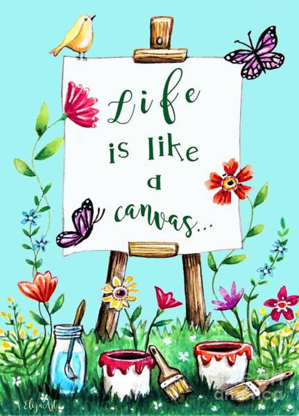 Painting - Life Is Like A Canvas... by Elizabeth Robinette Tyndall