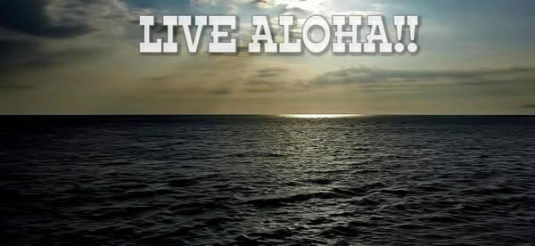 Photograph - Live Aloha by Pamela Walton