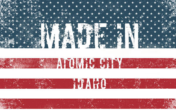 Id Digital Art - Made In Atomic City, Idaho by Tinto Designs