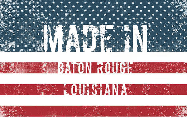 Baton Rouge Digital Art - Made In Baton Rouge, Louisiana by Tinto Designs