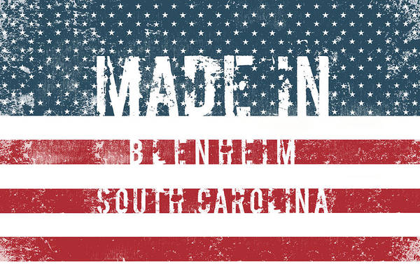 Blenheim Digital Art - Made In Blenheim, South Carolina by Tinto Designs