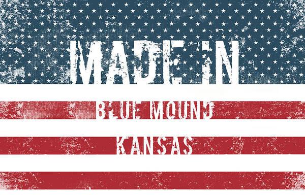 Mound Digital Art - Made In Blue Mound, Kansas by Tinto Designs