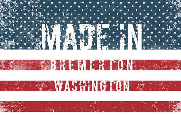 Wa Digital Art - Made In Bremerton, Washington by Tinto Designs