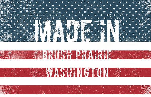 Wa Digital Art - Made In Brush Prairie, Washington by Tinto Designs