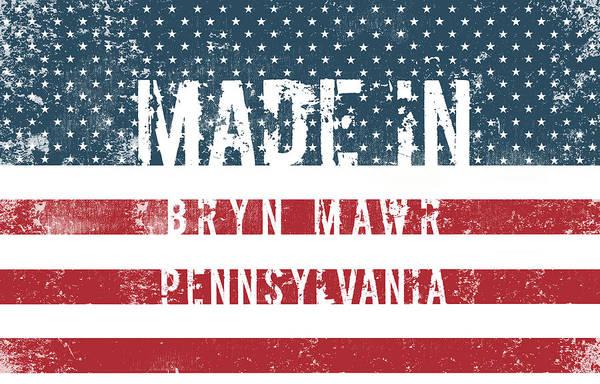 Wall Art - Digital Art - Made In Bryn Mawr, Pennsylvania by Tinto Designs