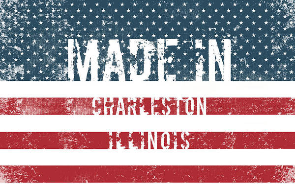 Charleston Digital Art - Made In Charleston, Illinois by Tinto Designs