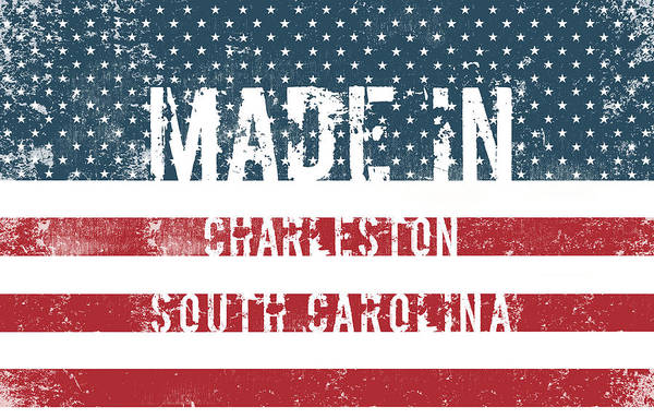 Charleston Digital Art - Made In Charleston, South Carolina by Tinto Designs
