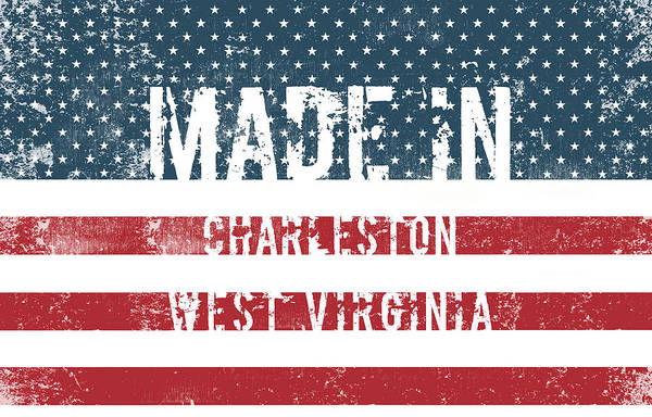 Charleston Digital Art - Made In Charleston, West Virginia by Tinto Designs