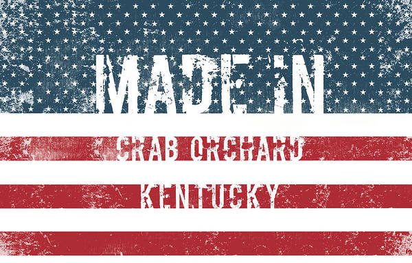 Orchard Digital Art - Made In Crab Orchard, Kentucky by Tinto Designs