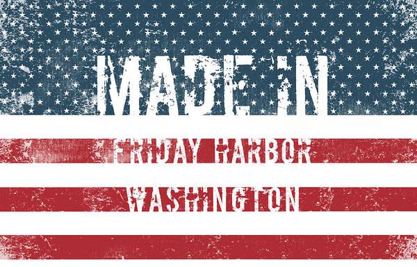 Wa Digital Art - Made In Friday Harbor, Washington by Tinto Designs